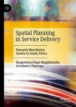 Spatial Planning in Service Delivery - Towards Distributive Justice in South Africa